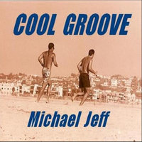 Cool Groove — michael jeff