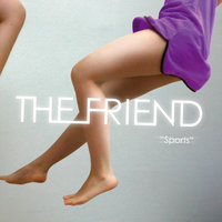 Sports - EP — The Friend
