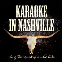 Karaoke in Nashville - Sing the Country Music Hits! — Instrumental Songsters
