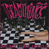 Dead Over Heels — The Deadthings
