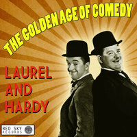 The Golden Age of Comedy - Laurel & Hardy — Laurel and Hardy