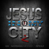Jesus in My City, Pt. 2 (feat. Norman Michael, GS & Speez) — GS, Speez, Norman Michael, IDJ