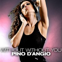Without Without You — Pino D'Angio