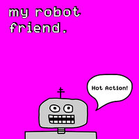 Hot Action! — My Robot Friend