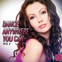 Dance Anywhere You Can, Vol. 2 — сборник
