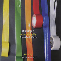 Empathetic Parts — Roscoe Mitchell, Mike Reed's Loose Assembly