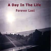 Forever Lost — A Day In the Life