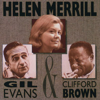 Helen Merrill With Clifford Brown & Gil Evans — Clifford Brown, Gil Evans, Helen Merrill