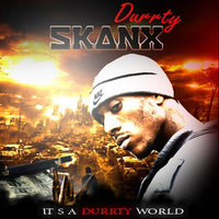 It's A Durrty World - EP — Durrty Skanx