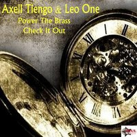 Power of Brass / Check It Out — Axell Tiengo, Leo One DJ