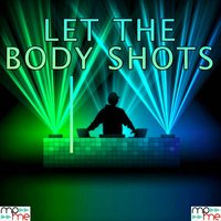 Let the Body Shots — Ghetto Generation