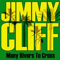 Many Rivers to Cross — Jimmy Cliff, Pictomusic
