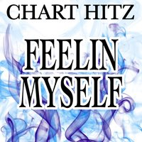 Feelin' Myself - Tribute to Will.I.Am — Chart hitz