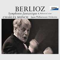Berlioz: Symphonie fantastique Op. 14 & Rehaersal Scene — Гектор Берлиоз, Charles Munch, Japan Philharmonic Orchestra, Charles Munch|Japan Philharmonic Orchestra