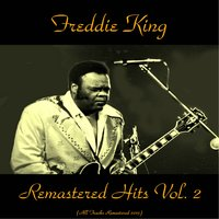 Remastered Hits Vol. 2 — Freddy King