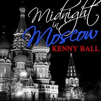 Midnight in Moscow - EP — Kenny Ball