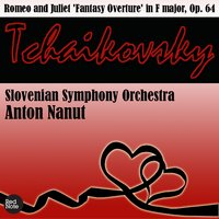 Tchaikovsky: Romeo and Juliet 'Fantasy Overture' in F major, Op. 64 — Slovenian Symphony Orchestra & Anton Nanut