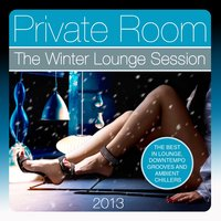 Private Room, the Winter Lounge Session 2013 — сборник