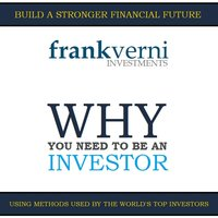 Why You Need to Be an Investor — Frank Verni