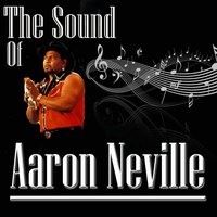 The Sound Of Aaron Neville — Aaron Neville
