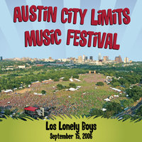 Live At Austin City Limits Music Festival 2006 — Los Lonely Boys