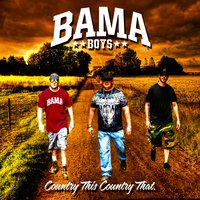Country This, Country That — Bama Boys