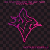 Worthless Righteous — Worthless Righteous