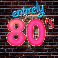 Entirely 80's — 80s Greatest Hits, 80's Pop Band, Compilation Années 80, 80s Greatest Hits|80's Pop Band|Compilation Années 80
