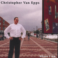 Where I Am — Christopher Van Epps