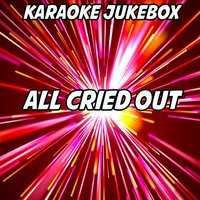 All Cried Out — Karaoke Jukebox
