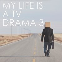 My Life Is a TV Drama Vol. 3 — сборник
