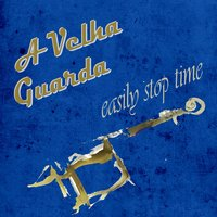 Easily Stop Time — A Velha Guarda
