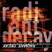 Radiant Decay - A Tribute To Nine Inch Nails — сборник