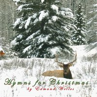 Hymns for Christmas — Edmund Welles