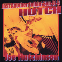 Just Another Folkin' Son Of A HUTCH — Hutch