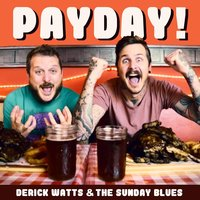 Payday (feat. The Kiffness & Jack Parow) — Derick Watts & the Sunday Blues