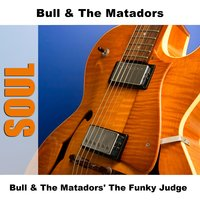 Bull & The Matadors' The Funky Judge — Bull & The Matadors