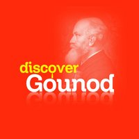 Discover Gounod — Шарль Гуно