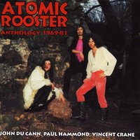 Anthology 1969-81 — Atomic Rooster