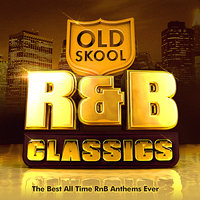 Old Skool R&B Classics  - The Best All Time RnB Anthems Ever ( R & B ) ! — Old Skool R & B Masters