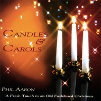 Candles & Carols — Phil Aaron