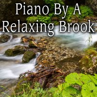 Piano by a Relaxing Brook — Sharon Temple