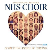Something Inside So Strong — Lewisham And Greenwich NHS Choir