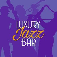 Luxury Jazz Bar — Jazz Bar Chillout