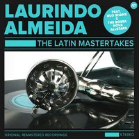 The Laurindo Almeida Latin Mastertakes — The Bossa Nova Allstars, Laurindo Almeida, Bud Shank, The Bossa Nova All Stars