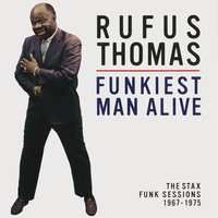 Funkiest Man Alive: The Stax Funk Sessions 1967-1975 — Rufus Thomas