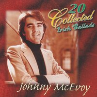 20 Collected Irish Ballads — Johnny McEvoy