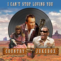 I Can't Stop Loving You (Country Jukebox) — сборник