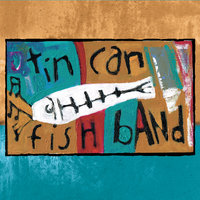 Tin Can Fish Band — Tin Can Fish Band