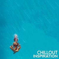 Chillout Inspiration — Chillout Dance Music